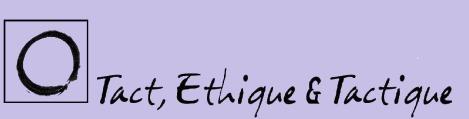 Tact, Ethique et Tactique